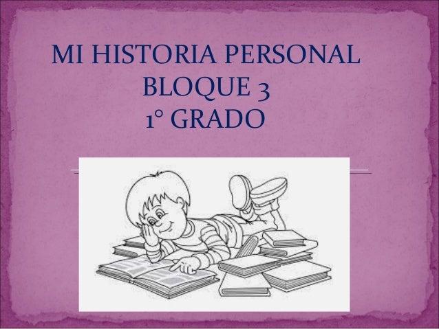 MI HISTORIA PERSONAL BLOQUE 3 1° GRADO