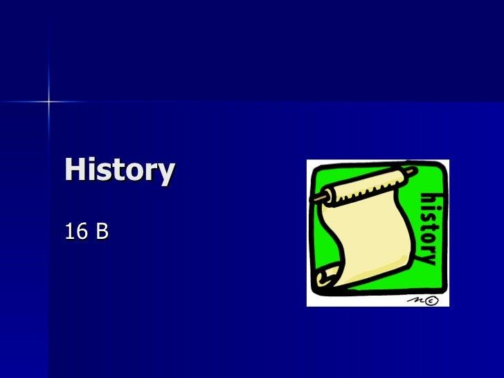 History 16 B