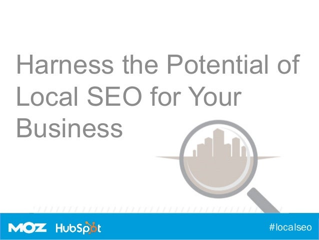 #localseo Harness the Potential of Local SEO for Your Business