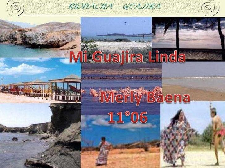Mi Guajira Linda<br />         Merly Baena<br />11°06<br />