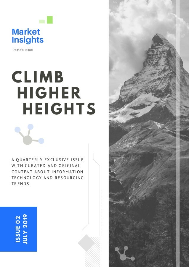 CLIMB HIGHER HEIGHTS Market Insights Presto's issue ISSUE02 JULY2019 A QUARTERLY EXCLUSIVE ISSUE WITH CURATED AND ORIGINAL...