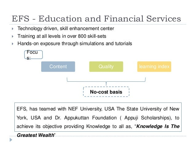 EFS - Education and Financial Services   Technology driven, skill enhancement center   Training at all levels in over 80...