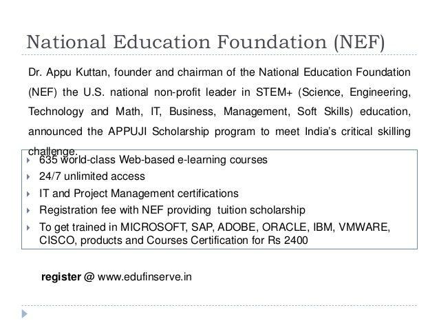 National Education Foundation (NEF)  Dr. Appu Kuttan, founder and chairman of the National Education Foundation  (NEF) the...
