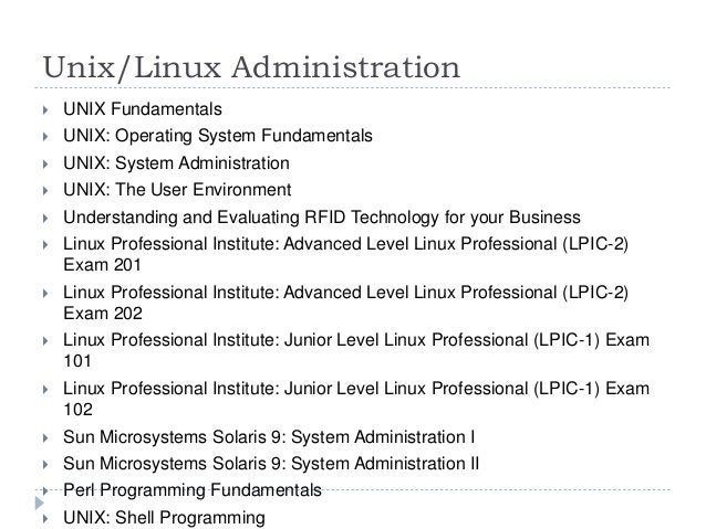 Unix/Linux Administration  UNIX Fundamentals  UNIX: Operating System Fundamentals  UNIX: System Administration  UNIX: ...