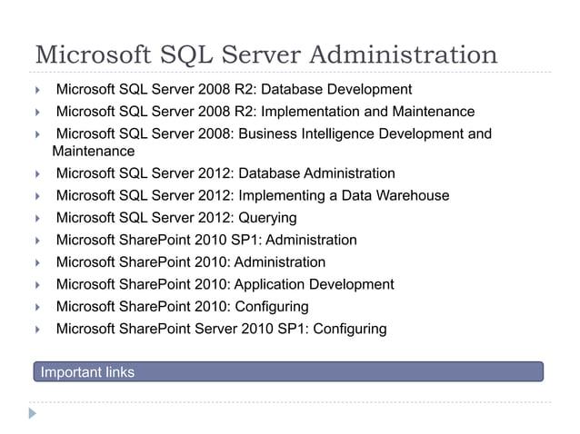Microsoft SQL Server Administration  Microsoft SQL Server 2008 R2: Database Development  Microsoft SQL Server 2008 R2: I...