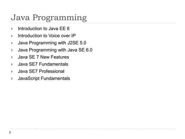 Java Programming  Introduction to Java EE 6  Introduction to Voice over IP  Java Programming with J2SE 5.0  Java Progr...