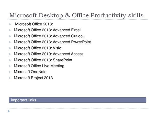 Microsoft Desktop & Office Productivity skills  Microsoft Office 2013:  Microsoft Office 2013: Advanced Excel  Microsof...