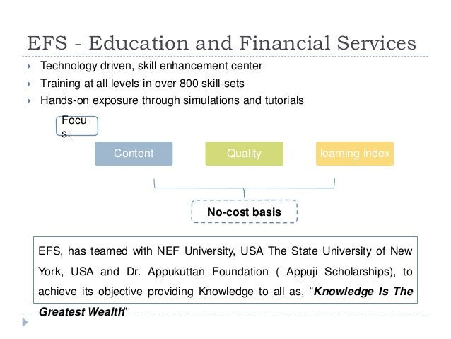 EFS - Education and Financial Services  Technology driven, skill enhancement center  Training at all levels in over 800 ...