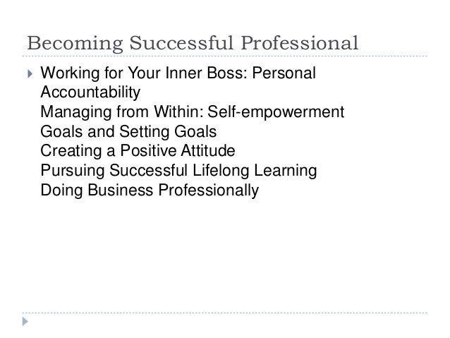 Becoming Successful Professional  Working for Your Inner Boss: Personal Accountability Managing from Within: Self-empower...
