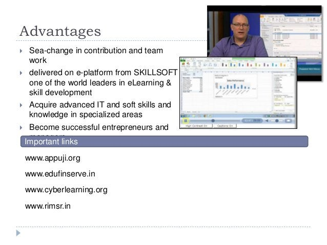 Advantages  Sea-change in contribution and team work  delivered on e-platform from SKILLSOFT one of the world leaders in...