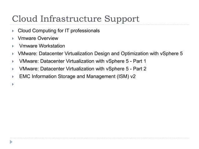 Cloud Infrastructure Support  Cloud Computing for IT professionals  Vmware Overview  Vmware Workstation  VMware: Datac...