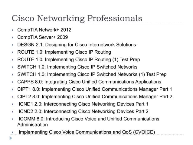 Cisco Networking Professionals  CompTIA Network+ 2012  CompTIA Server+ 2009  DESGN 2.1: Designing for Cisco Internetwor...