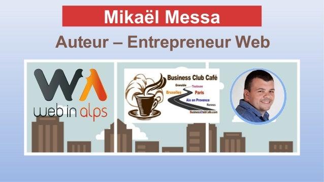 Mikaël Messa Auteur – Entrepreneur Web