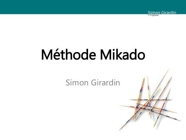 Méthode Mikado Simon Girardin