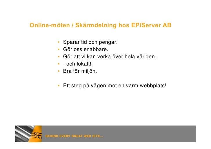 Online-möten / Skärmdelning hos EPiServer AB              Sparar tid och pengar.         •             Gör oss snabbare.  ...