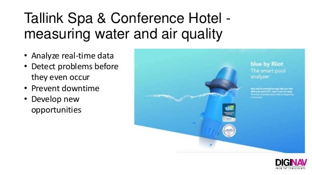 Tallink Spa & Conference Hotel - measuring water and air quality • Analyze real-time data • Detect problems before they ev...