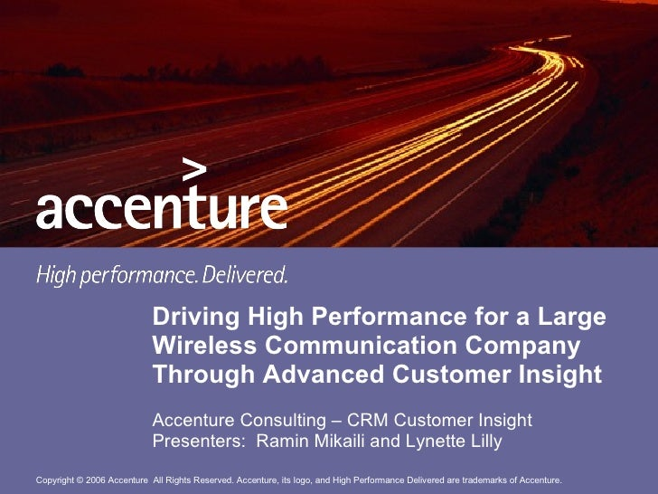 Driving High Performance for a Large Wireless Communication Company Through Advanced Customer Insight Accenture Consulting...