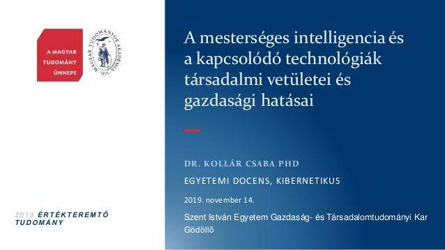 2 0 1 9 É R T É K T E R E M T Ő T U D O M Á N Y A mesterséges intelligencia és a kapcsolódó technológiák társadalmi vetüle...