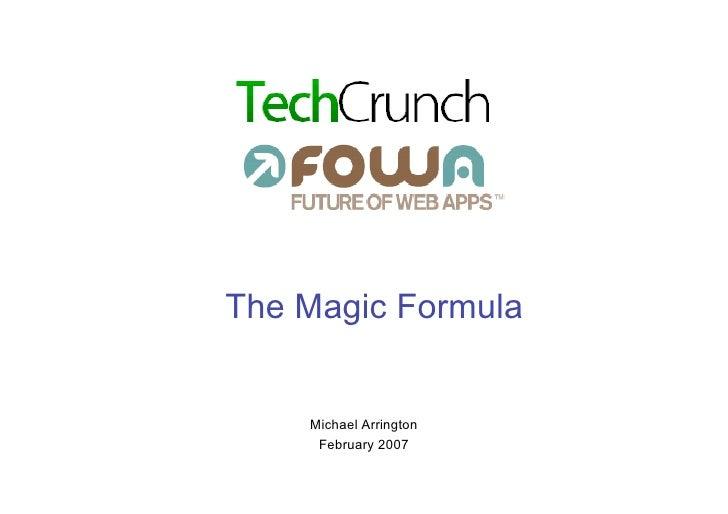 The Magic Formula       Michael Arrington      February 2007