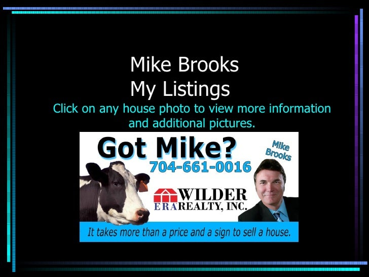 Mike Brooks My Listings Click on any house photo to view more information and additional pictures.
