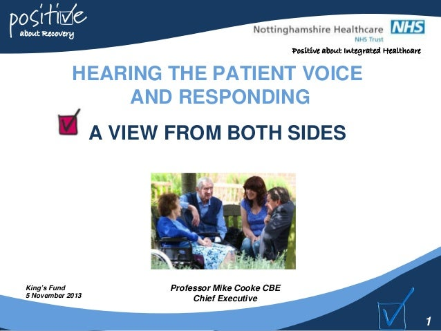 about Recovery Positive about Integrated Healthcare  HEARING THE PATIENT VOICE AND RESPONDING A VIEW FROM BOTH SIDES  King...
