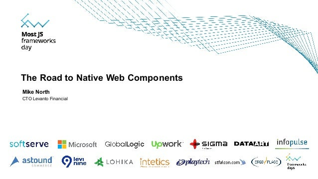 Mike North CTO Levanto Financial The Road to Native Web Components