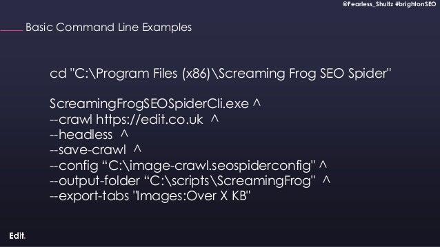 "@Fearless_Shultz #brightonSEO Confidential @Fearless_Shultz #brightonSEO Basic Command Line Examples cd ""C:Program Files (..."