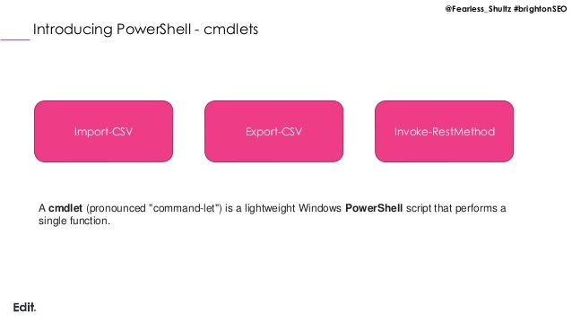 """@Fearless_Shultz #brightonSEO Introducing PowerShell - cmdlets A cmdlet (pronounced """"command-let"""") is a lightweight Window..."""