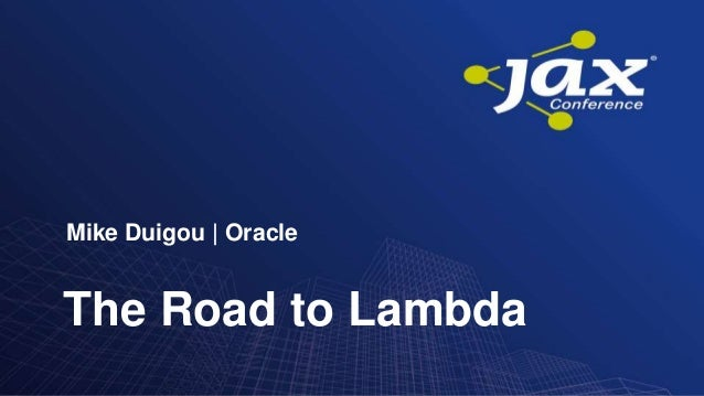 The Road to LambdaMike Duigou   Oracle