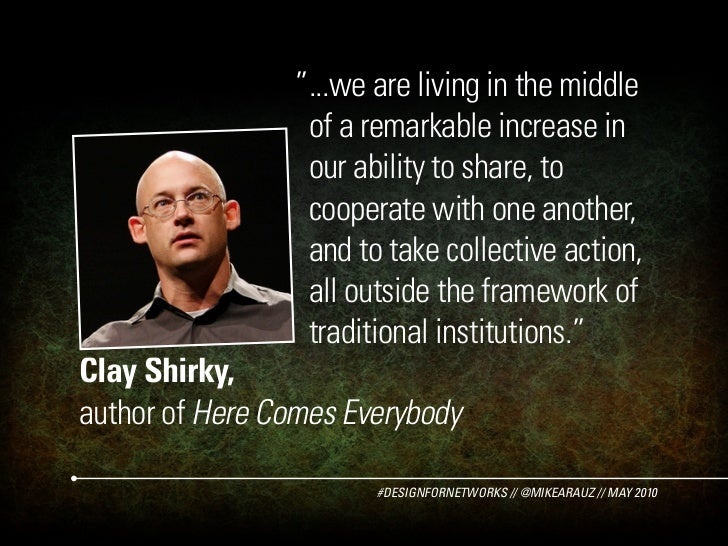 """...we are living in the middle                  of a remarkable increase in                  our ability to share, to    ..."