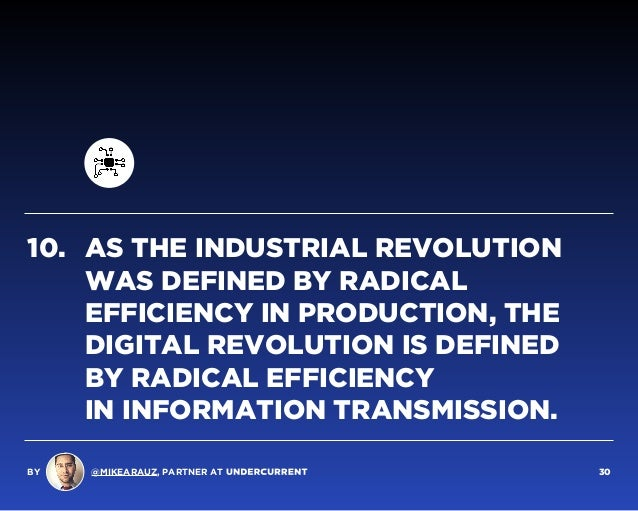 AS THE INDUSTRIAL REVOLUTION WAS DEFINED BY RADICAL EFFICIENCY IN PRODUCTION, THE DIGITAL REVOLUTION IS DEFINED  BY RADIC...