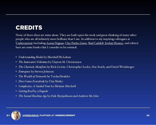 CREDITS None of these ideas are mine alone. They are built upon the work and great thinking of many other people who are a...