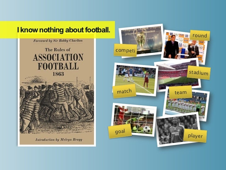 I know nothing about football.                                                   round                                 com...