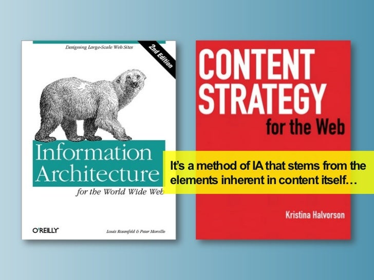 It's a method of IA that stems from theelements inherent in content itself…