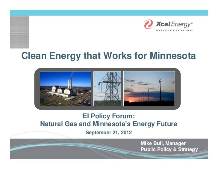 Clean Energy that Works for Minnesota                 EI Policy Forum:    Natural Gas and Minnesota's Energy Future       ...