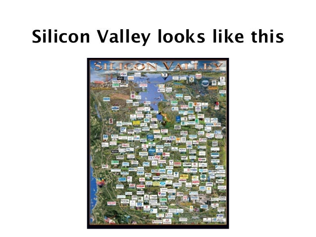 Silicon Valley looks like this