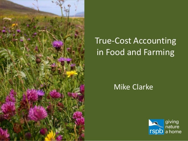 True-Cost Accounting in Food and Farming  Mike Clarke