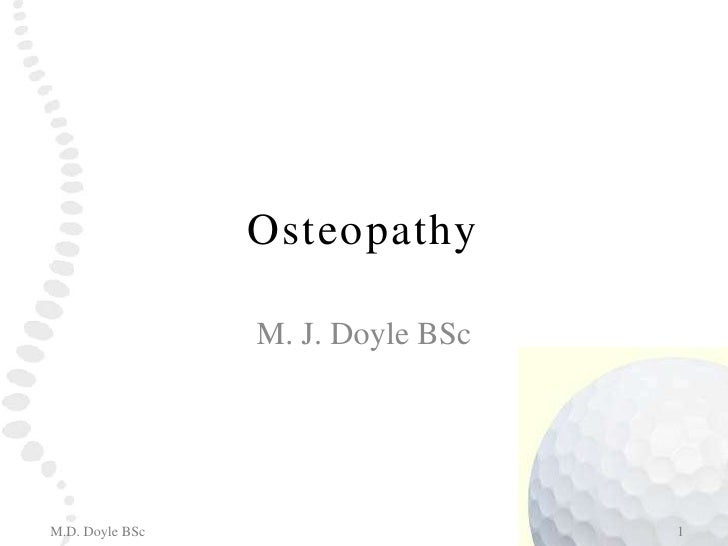 Osteopathy<br />M. J. Doyle BSc<br />1<br />M.D. Doyle BSc<br />