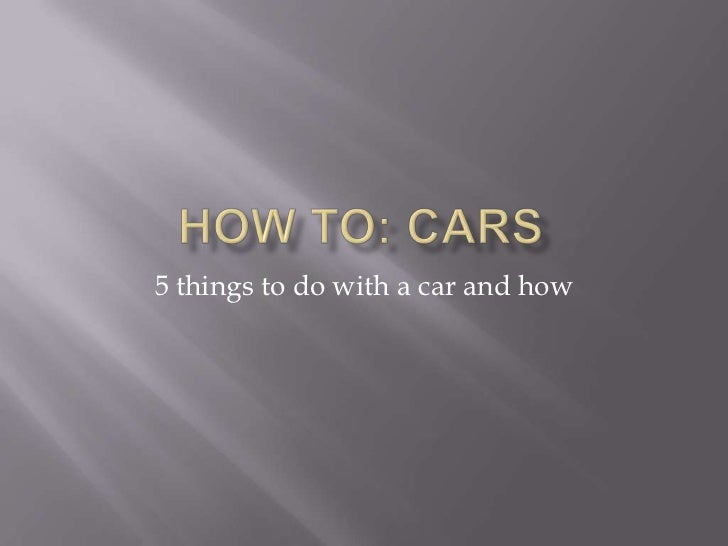 5 things to do with a car and how