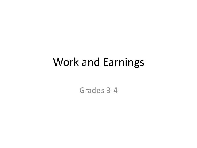 Work and Earnings    Grades 3-4