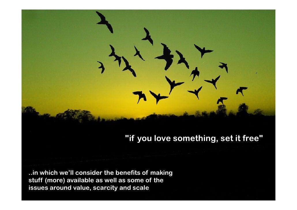 If you love something, set it free Slide 2