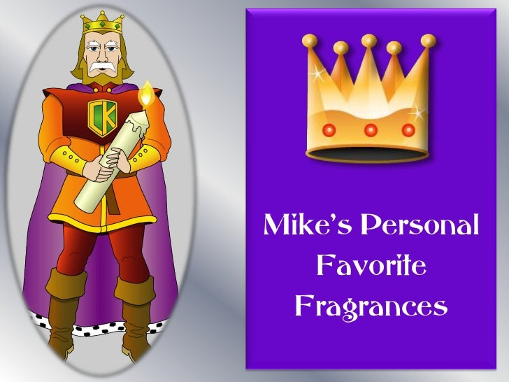 `      Mike's Personal        Favorite       Fragrances