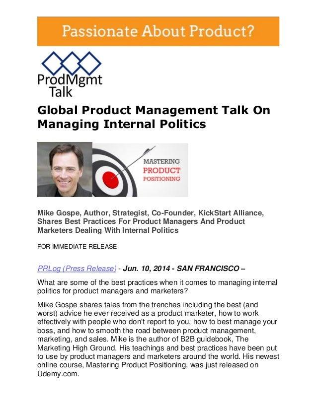 Global Product Management Talk On Managing Internal Politics Mike Gospe, Author, Strategist, Co-Founder, KickStart Allianc...
