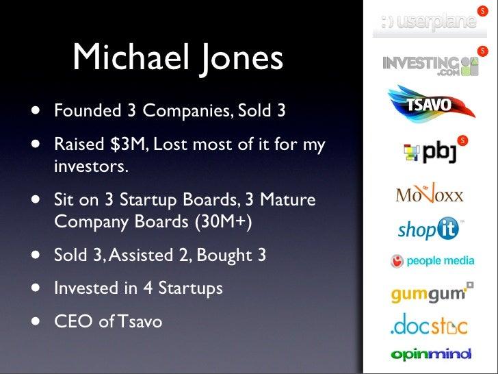 Bootstrapping 101 - Mike Jones - Startonomics LA 2009 Slide 2