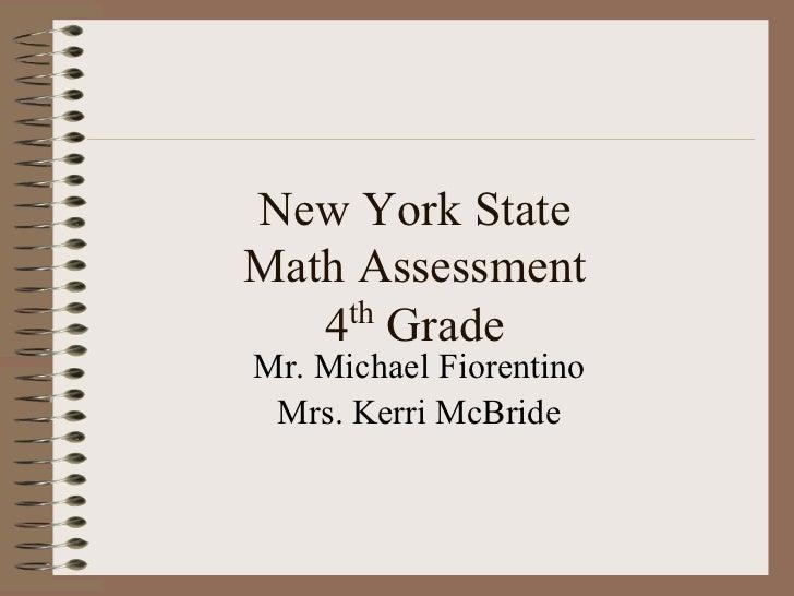 New York StateMath Assessment    th   4 GradeMr. Michael Fiorentino Mrs. Kerri McBride