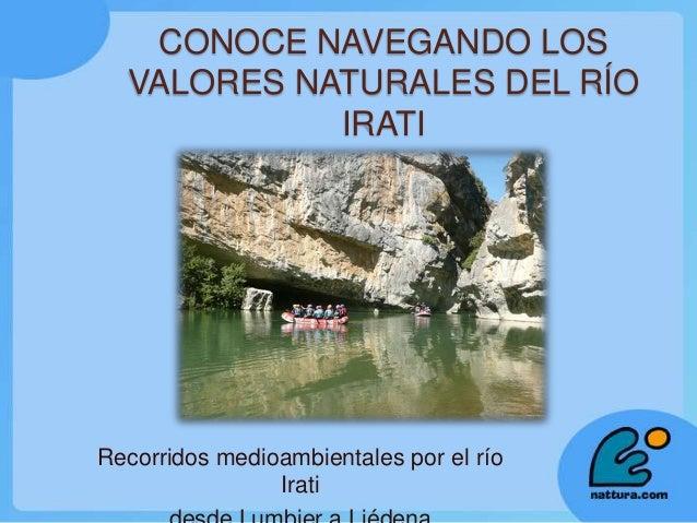 CONOCE NAVEGANDO LOS VALORES NATURALES DEL RÍO IRATI  Recorridos medioambientales por el río Irati