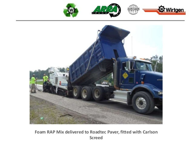 Foam RAP Mix delivered to Roadtec Paver, fitted with Carlson Screed