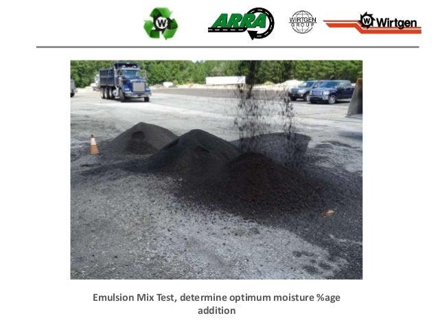 Emulsion Mix Test, determine optimum moisture %age addition