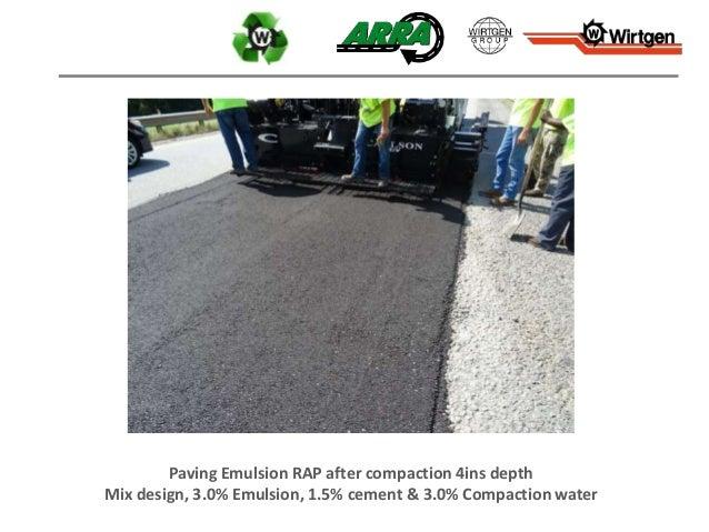 Paving Emulsion RAP after compaction 4ins depth Mix design, 3.0% Emulsion, 1.5% cement & 3.0% Compaction water