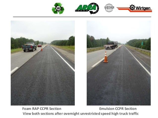 Foam RAP CCPR Section Emulsion CCPR Section View both sections after overnight unrestricted speed high truck traffic